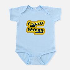 I Spill Things Shirt T-shirt Infant Bodysuit