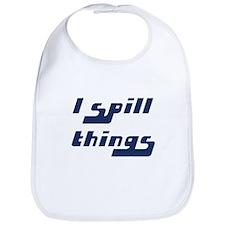 I Spill Things Shirt T-shirt Bib