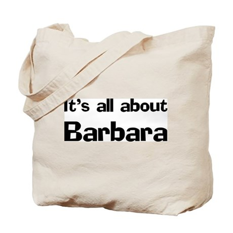 It's all about Barbara Tote Bag