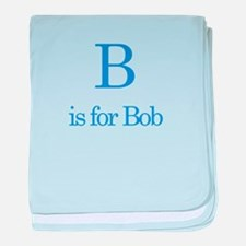 B is for Bob baby blanket