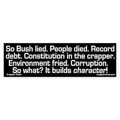 Bush's Character Mess (bumper sticker)