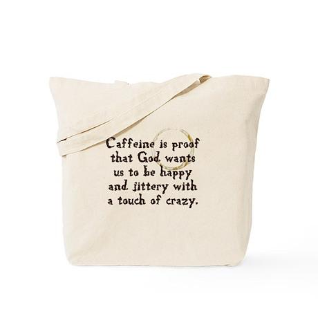 Caffeine Is Proof That God Wa Tote Bag