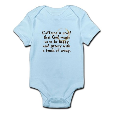 Caffeine Is Proof That God Wa Infant Bodysuit