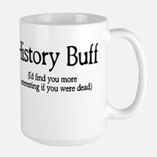History Buff I'd Find You Mor Large Mug
