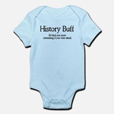 History Buff I'd Find You Mor Infant Bodysuit