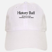 History Buff I'd Find You Mor Baseball Baseball Cap