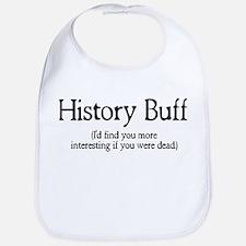 History Buff I'd Find You Mor Bib