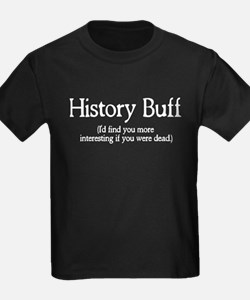 History Buff I'd Find You Mor T