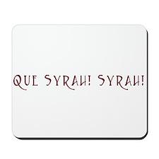 Que Syrah Syrah Shirt T-shirt Mousepad
