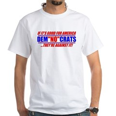 "Anti-Democrats ""NO"" White T-Shirt"