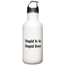 Stupid Is Sports Water Bottle