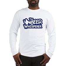 The Beer Whisperer Long Sleeve T-Shirt