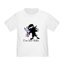 I've Got Skills Toddler Shirt