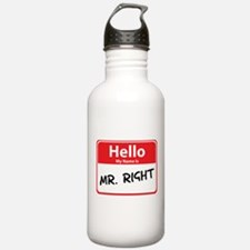 Hello My Name is Mr. Right Water Bottle