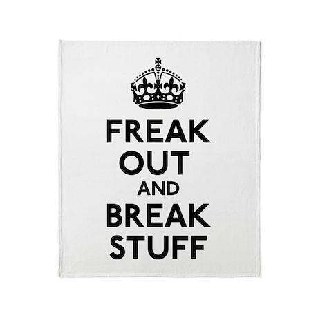 Freak Out & Break Sutff Throw Blanket