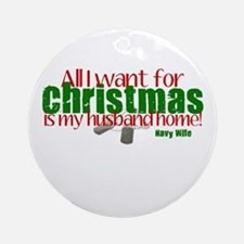 All I Want Navy Wife Ornament (Round)
