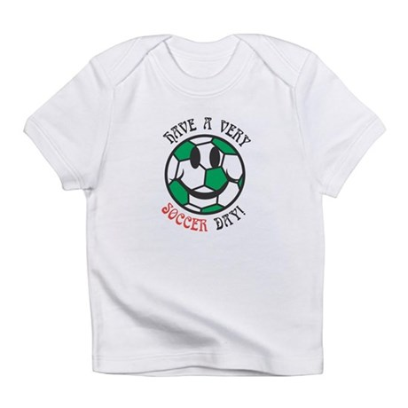 Have a Very Soccer Day Smiley Infant T-Shirt