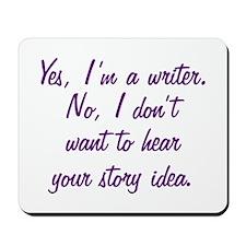 I'm a Writer Mousepad
