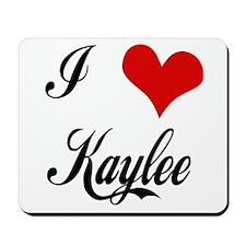 I Love Kaylee Mousepad