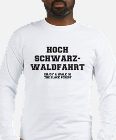 A WALK IN THE BLACK FOREST! Long Sleeve T-Shirt