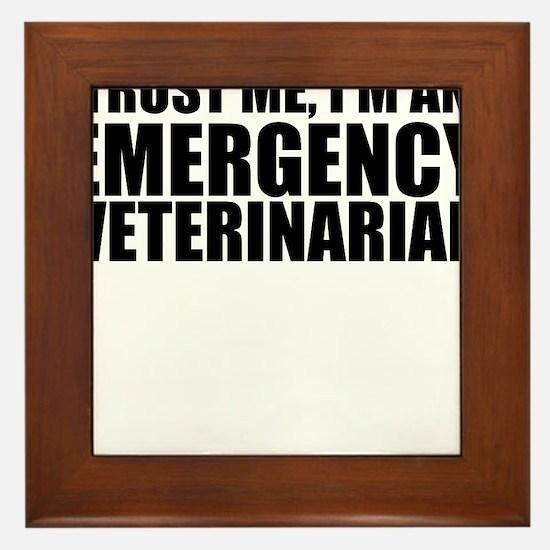 Trust Me, I'm An Emergency Veterinarian Framed