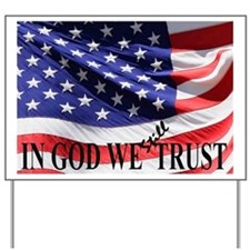 IN GOD WE Still TRUST Yard Sign