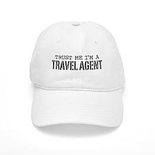 Trust Me I'm a Travel Agent Baseball Cap