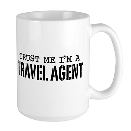 Trust Me I'm a Travel Agent Large Mug