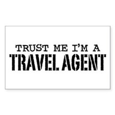 Trust Me I'm a Travel Agent Decal