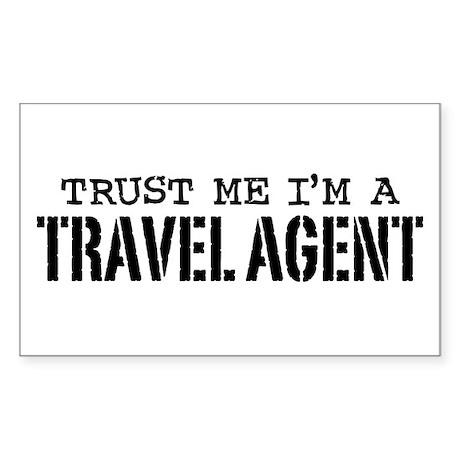Trust Me I'm a Travel Agent Sticker (Rectangle)