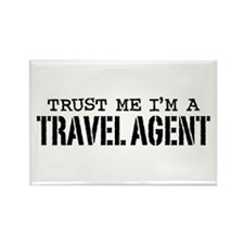 Trust Me I'm a Travel Agent Rectangle Magnet