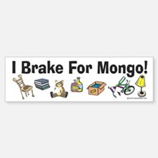 Mongo Bumper Sticker: I Brake For Mongo
