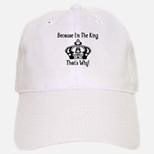 Because I'm The King Baseball Baseball Cap