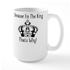 Because I'm The King Mug