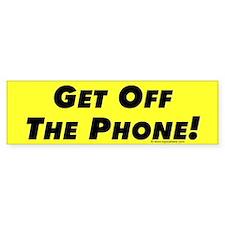 Get Off The Phone Bumper Sticker - 2