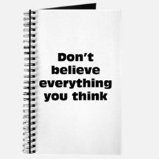 Believe Everything You Think Journal