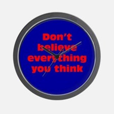 Believe Everything You Think Wall Clock