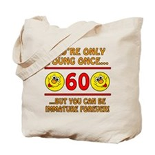 Immature 60th Birthday Tote Bag