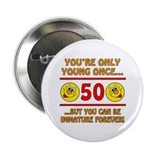 "Immature 50th Birthday 2.25"" Button"