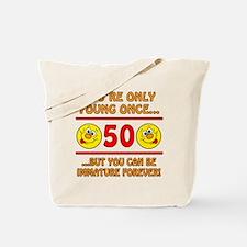 Immature 50th Birthday Tote Bag