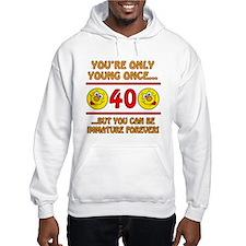 Immature 40th Birthday Hoodie