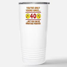 Immature 40th Birthday Stainless Steel Travel Mug