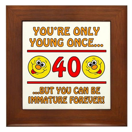 Immature 40th Birthday Framed Tile