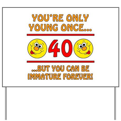 Immature 40th Birthday Yard Sign
