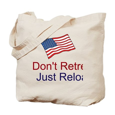 Don't Retreat Just Reload Tote Bag