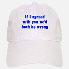 Wrong Opinion Baseball Baseball Cap