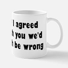 Wrong Opinion Mug
