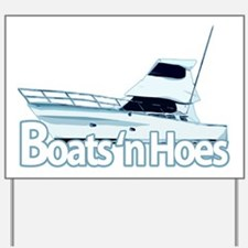 Boats n' hoes Yard Sign