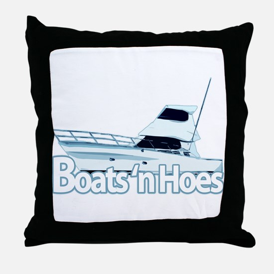 Boats n' hoes Throw Pillow