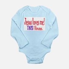 JESUS LOVES ME! THIS I KNOW. Long Sleeve Infant Bo
